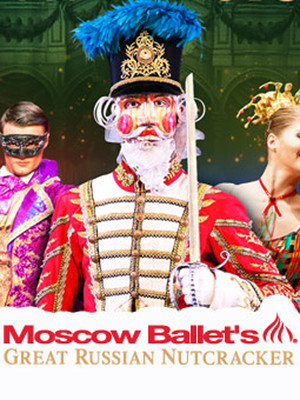 Moscow Ballets Great Russian Nutcracker, Plaza Theatre, El Paso